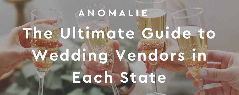 The Ultimate Guide to Wedding Vendors in Each State