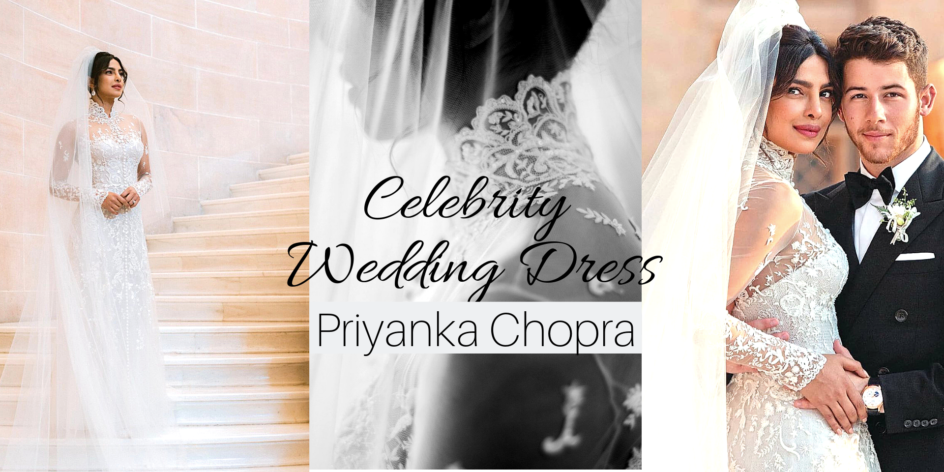 Three photos of Priyanka Chopra in her wedding dress: first, standing on a staircase for a full shot of the gown; second, covered in her veil for a close-up; third, holding her husband Nick Jonas.