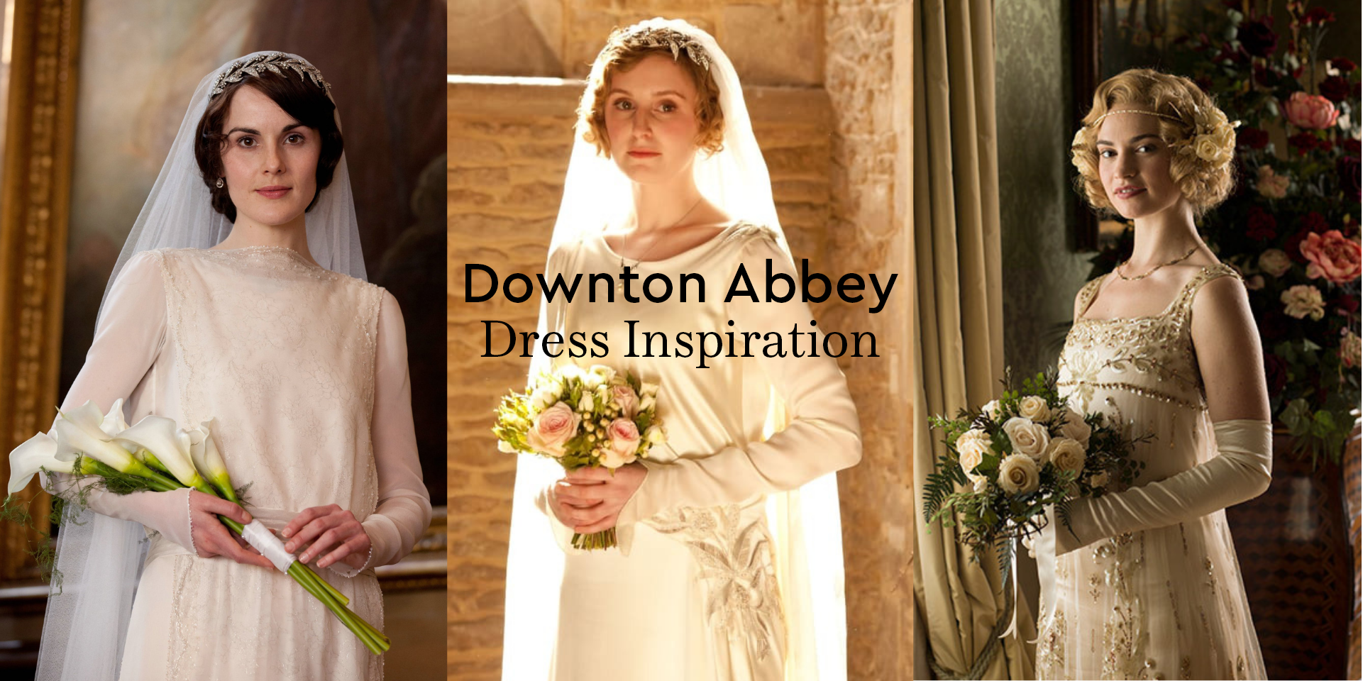 Wedding Gown Inspiration from the Ladies of Downton Abbey.